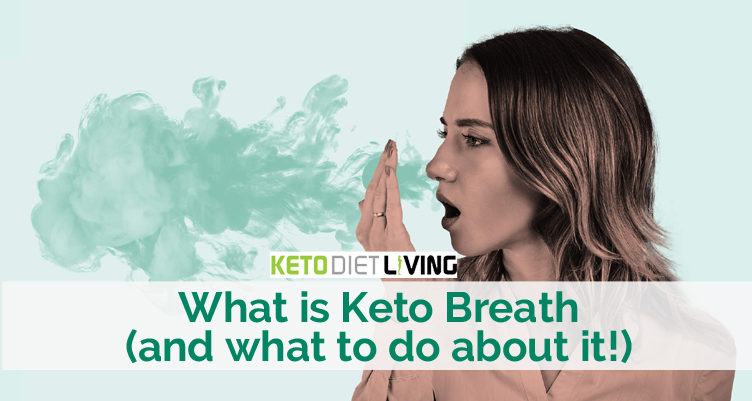 What is Keto Breath (and what to do about it!)